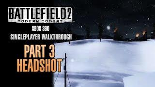 Battlefield 2: Modern Combat Walkthrough (Xbox 360)  - Part 3 - Headshot