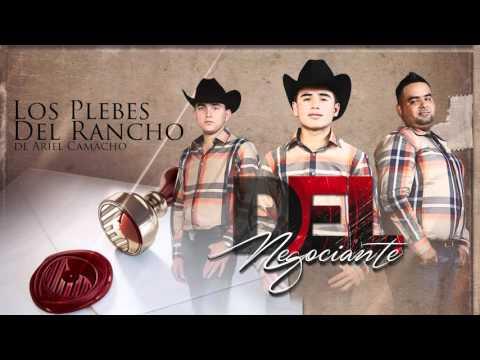 DEL NEGOCIANTE - Los Plebes del Rancho de Ariel Camacho - DEL Records 2015