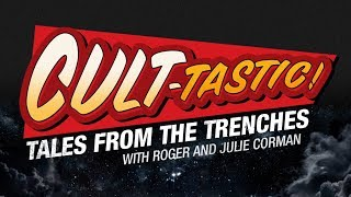 CULT-TASTIC: Tales From The Trenches with Julie and Roger Corman
