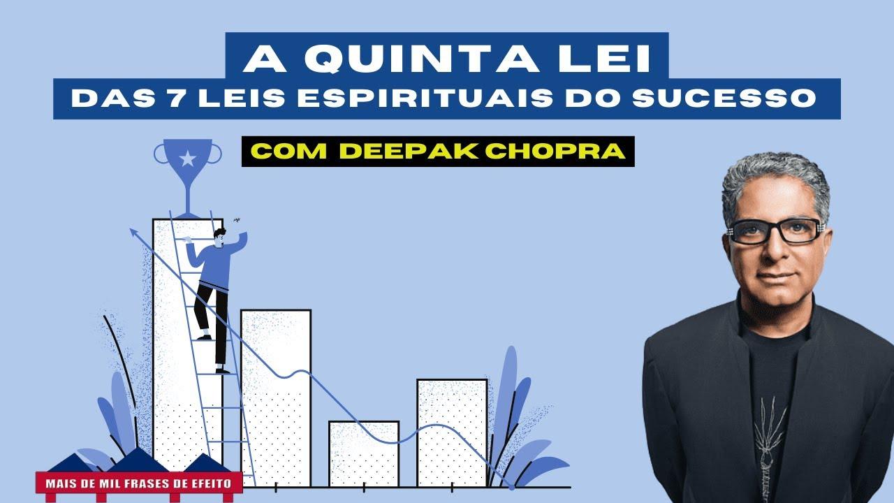 A Quinta Lei Das 7 Leis Espirituais Do Sucesso Deepak Chopra