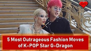 5 Most Outrageous Fashion Moves of K POP Star G Dragon