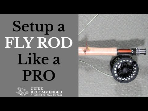 How To Setup A Fly Rod And Reel - From The Box To The Fly