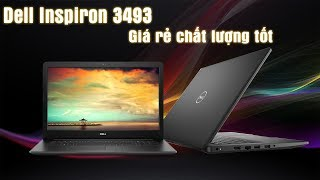 Đánh Giá Laptop Dell Inspiron 3493 Giá Rẻ Chất Lượng Không Rẻ