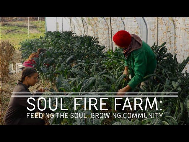 Soul Fire Farm: Feeding the Soul, Growing Community