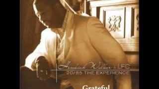 Hezekiah Walker & LFC - Grateful
