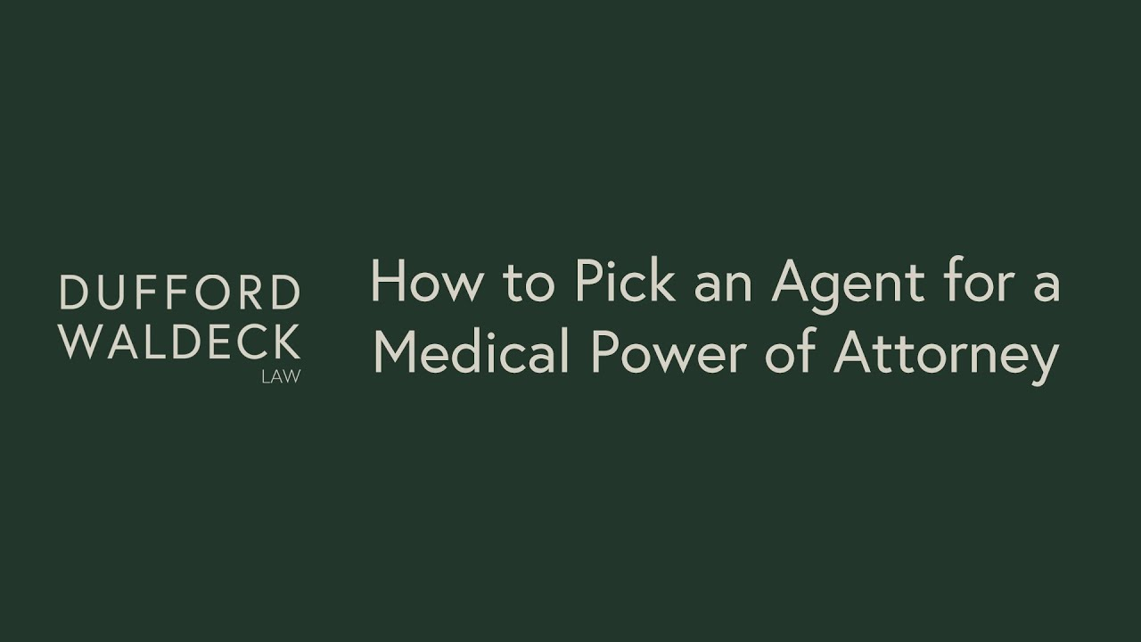 Medical Power of Attorney: Why you need one and how to pick an Agent