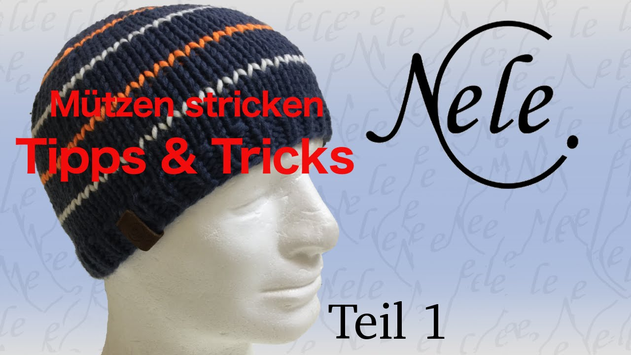 Mütze Stricken Lernen Für Anfänger Tipps Und Tricks Für Strickmützen Teil1 Anleitung By Nele C