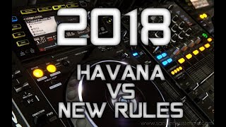 HAVANA VS NEW RULES -DJ REMIX TERBARU 2018 ( DIJAMIN KETAGIHAN) BY VICTOR SANCHES