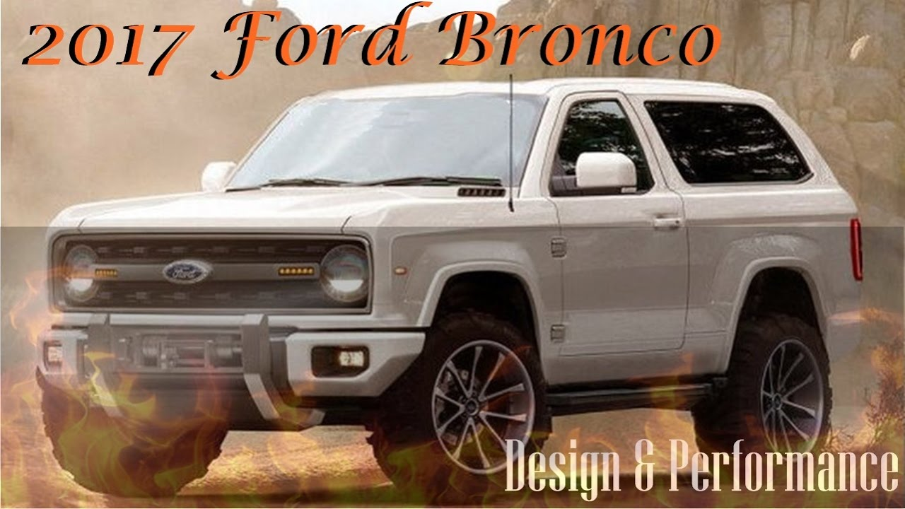 2017 Ford Bronco >> 2017 Ford Bronco Design Features And Engine Performance