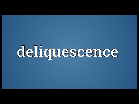 Deliquescence Meaning