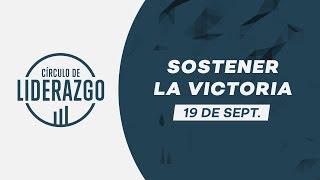 Sostener la victoria | Círculo de Liderazgo | Rafael Valladares