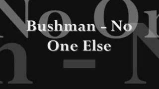 Bushman-No One Else