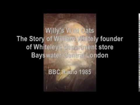 Willys Wild Oats - BBC - Radio - Drama - William Whiteley - Whiteleys department store