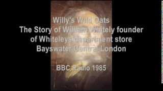 Willys Wild Oats - BBC - Radio - Drama - William Whiteley - Whiteleys department store
