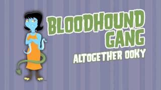 Bloodhound Gang - Altogether Ooky w/Lyrics * HD