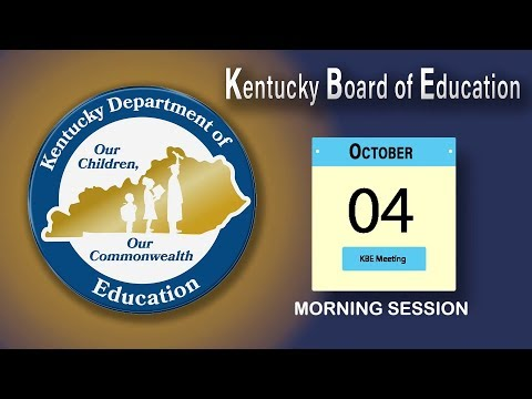 Kentucky Board of Education Meeting, Morning Session – October 4th, 2017