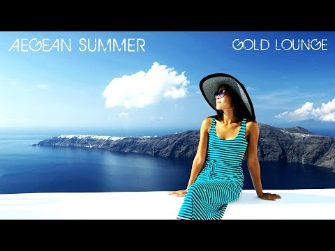 Chillout music - Aegean summer - Gold Lounge ( chillout )