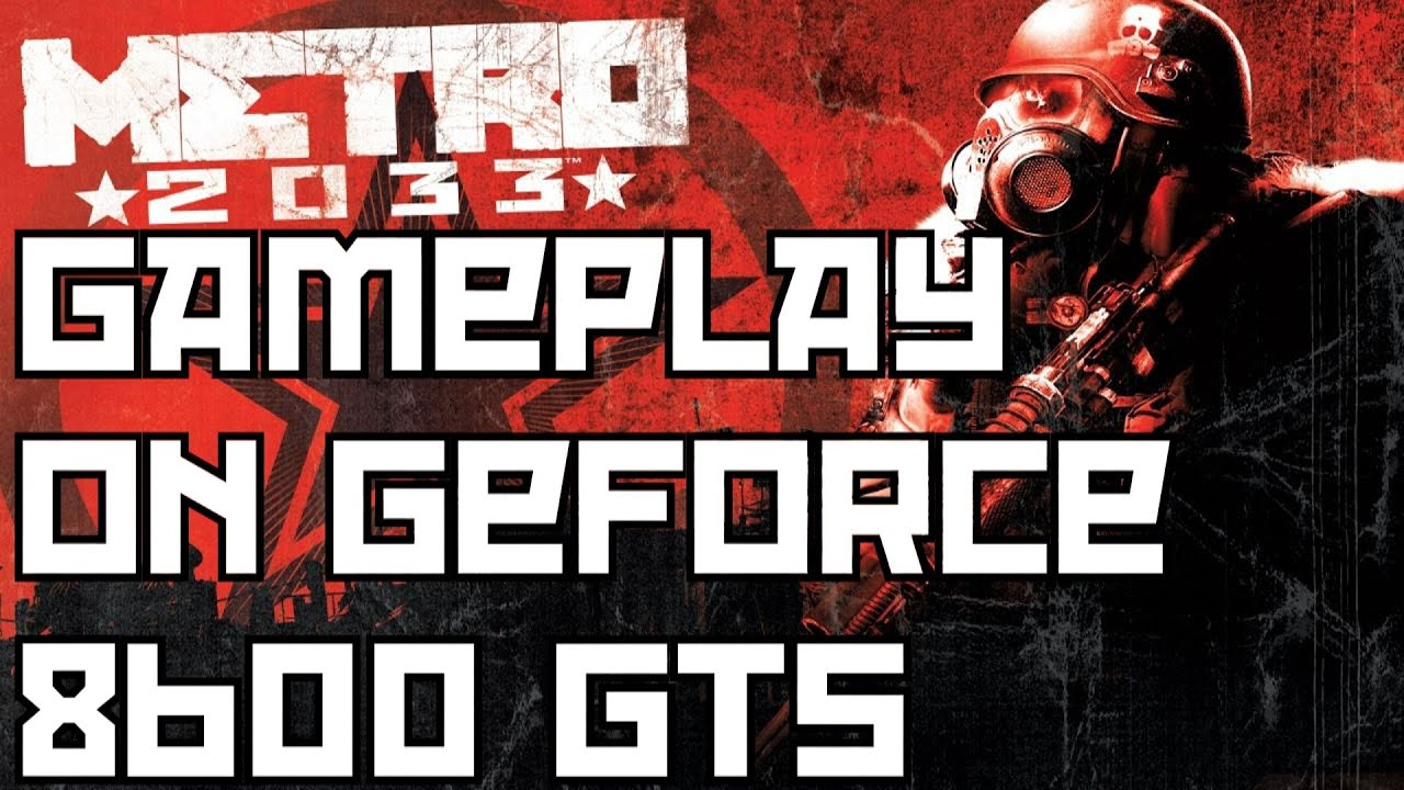 Metro 2033 Gameplay On Nvidia Geforce 8600 Gts Intelr E2200 2 Vga Pci 256 Mb Ddr2 8400gs 8300gs 22ghz
