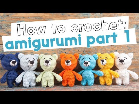 HOW TO CROCHET: LEARN AMIGURUMI | PART 1