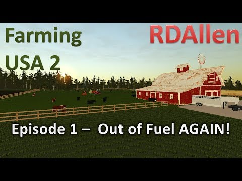 Farming USA 2 E1 - We Are Out of Fuel AGAIN!?!