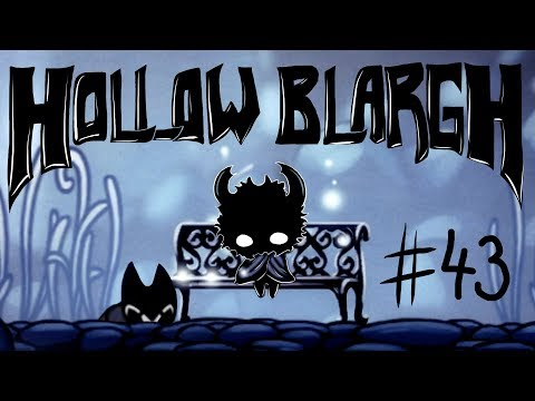 Blargh! Hollow Knight #43: The Path of Mild Discomfort