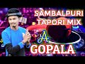 A Gopala (Sambalpuri EDM Tapori Mix)Dj Liku Official || Ft. Jogesh Jojo || EDM Tapori Mix || Dj Guru