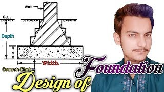 Design of Simple Foundation   Width   Depth   Thickness of Concrete Block