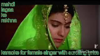 Mehndi laga ke rakhna Karaoke for female with scrolling lyrics