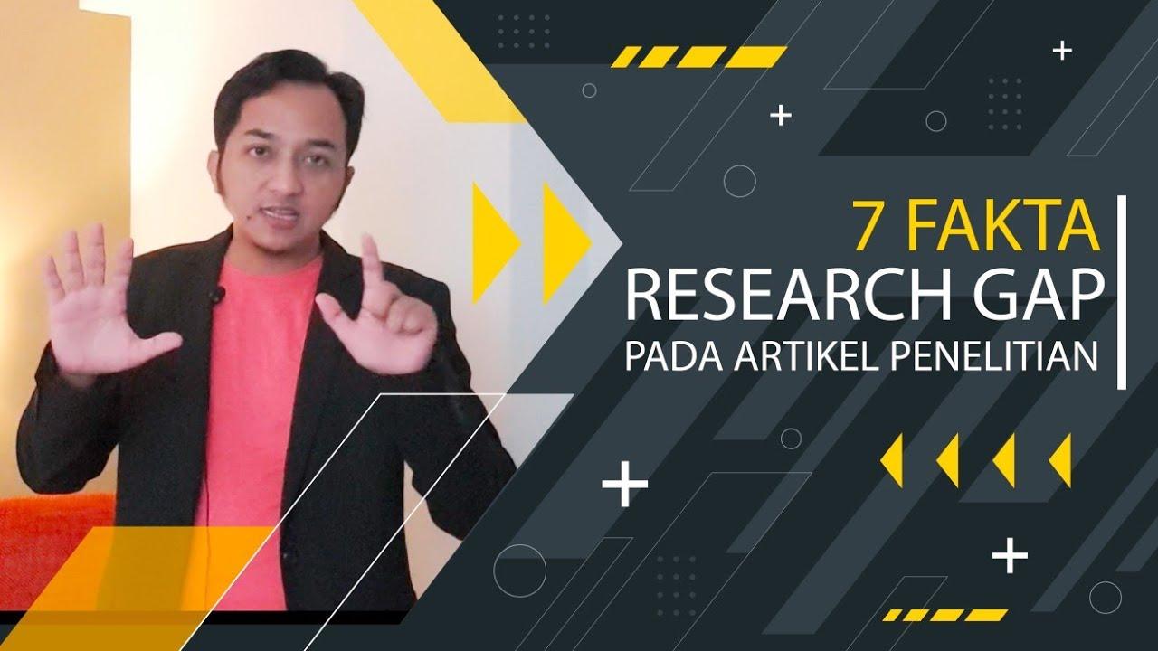 7 FAKTA RESEARCH GAP PADA ARTIKEL PENELITIAN