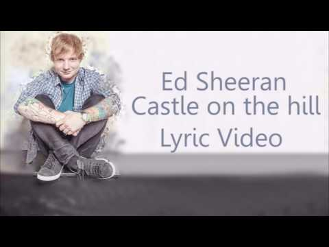 Ed Sheeran  Castle On The Hill Lyrics