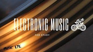 Electronic Music | Study Music | Dance Music