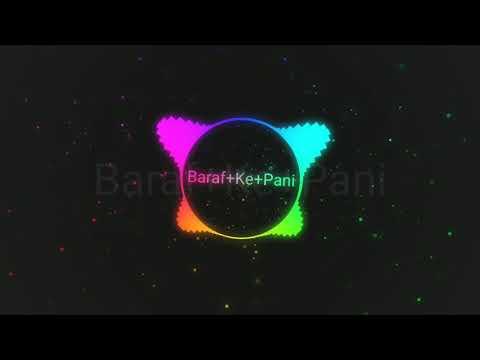 Baraf Ke Pani DJ Song Mp3, DJ Pawan