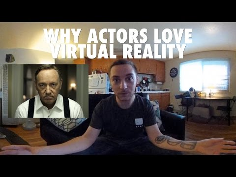 WHY ACTORS LOVE VIRTUAL REALITY (360° VR VIDEO)