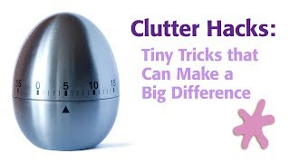 Clutter Hacks: Tiny Tricks that Can Make a Big Difference