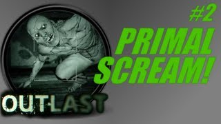 Outlast #2: Primal Scream! (PC Live gameplay-commentary)