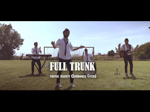 Full Trunk - virtual insanity (Jamiroquai Cover)