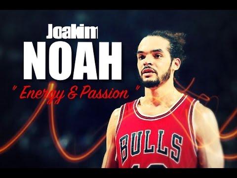 Joakim Noah - Energy & Passion ᴴᴰ