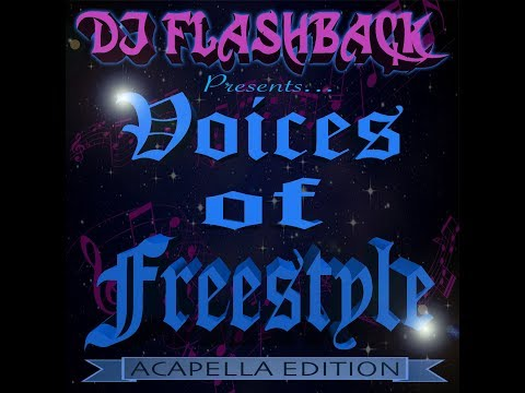 Dj Flashback Chicago, Voices Of Freestyle Acapella Edition