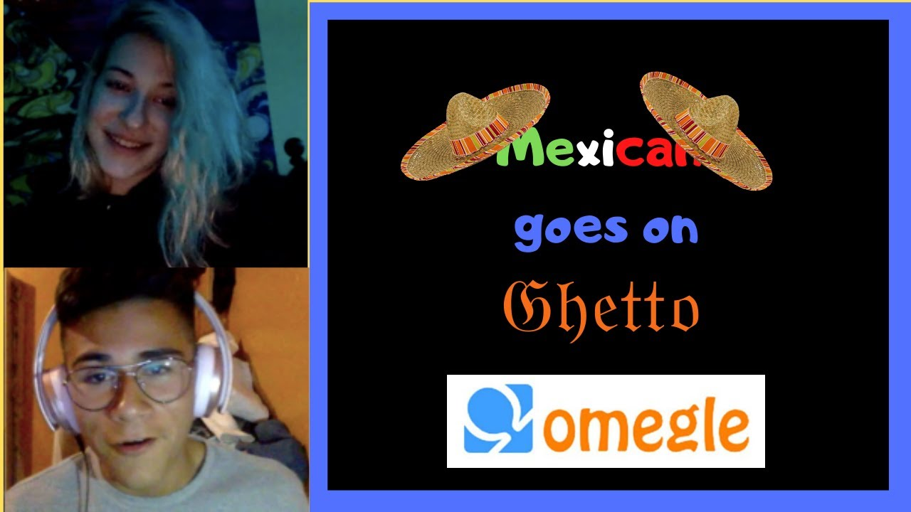 Mexican Goes On Omegle - YouTube