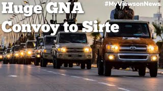 Sirte Libya: Huge GNA military convoy reaches Sirte front