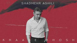 Gambar cover Shadmehr Aghili - Khaabe Khosh - Official Music Track - شادمهر عقيلى-خواب خوش