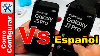Galaxy J5 Pro Vs J7 Pro En Español Unboxing y Caracteristicas - Comoconfigurar