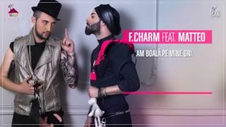 Repeat youtube video F.Charm feat. Matteo - Ori la bal, ori la spital