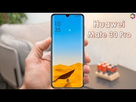 Huawei Mate 30 Pro First Look, Release Date, Price, Features, Camera, Specs, Leaks, Concept, Trailer