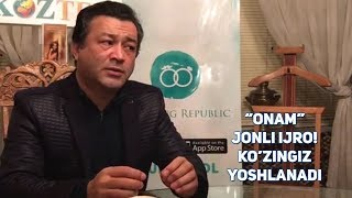 """""""Onam""""  Jonli ijro! Ko'zingiz yoshlanadi"""