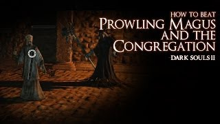How to Beat the Prowling Magus and the Congregation Boss - Dark Souls 2