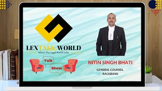 LexTalk World Talk Show with Nitin Singh Bhati, General Counsel at Rackbank