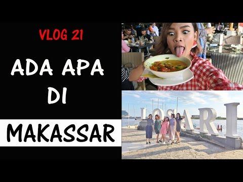 VLOG 21: Ada Apa Di Makassar ?