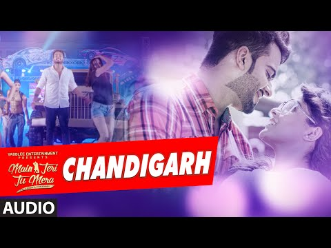 Chandigarh Audio Song | Mankirt Aulakh | Main Teri Tu Mera| Latest Punjabi Movie 2016