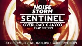 Noisestorm - Sentinel (OverLoad & Jayco Trap Edition)